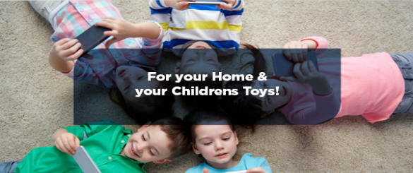 For children toys and home electronics